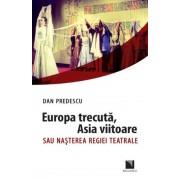Europa trecuta, Asia viitoare sau nasterea regiei teatrale
