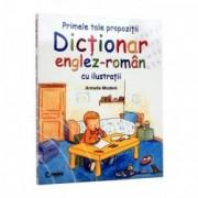 Primele tale propozitii. Dictionar Englez - Roman cu ilustratii
