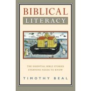 Biblical Literacy: The Essential Bible Stories Everyone Needs to Know, Paperback