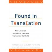 Found in Translation: How Language Shapes Our Lives and Transforms the World, Paperback