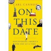 On This Date - From the Pilgrims to Today, Discovering America One Day at a Time (Cannon Carl M.)(Cartonat) (9781455542307)