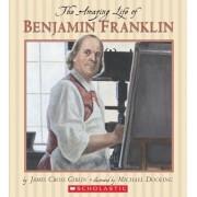 The Amazing Life of Benjamin Franklin, Paperback