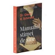 Manualul stimei de sine. Ed a II-a/Dr. Glenn R. Schiraldi