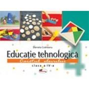 Educatie tehnologica. Caietul elevului pentru clasa a IV-a (+8 planse)/Daniela Codreanu