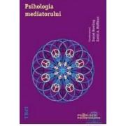 Psihologia mediatorului - Daniel Bowling David A. Hoffman