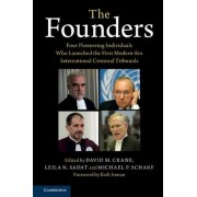 The Founders: Four Pioneering Individuals Who Launched the First Modern-Era International Criminal Tribunals