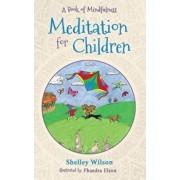 Meditation For Children: A Book of Mindfulness, Paperback/Shelley Wilson
