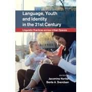 Language, Youth and Identity in the 21st Century. Linguistic Practices across Urban Spaces, Paperback/***