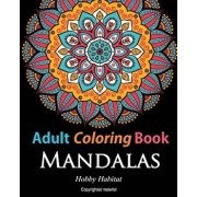 Adult Coloring Books: Mandalas: Coloring Books for Adults Featuring 50 Beautiful Mandala, Lace and Doodle Patterns, Paperback/Hobby Habitat Coloring Books