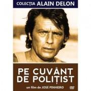 Parole de flic: Alain Delon,Jacques Perrin,Vincent Lindon etc - Pe cuvant de politist (DVD)