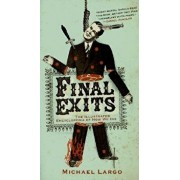 Final Exits: The Illustrated Encyclopedia of How We Die, Paperback/Michael Largo