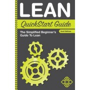Lean QuickStart Guide: A Simplified Beginner's Guide to Lean