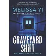 Graveyard Shift, Paperback/Melissa Yuan-Innes