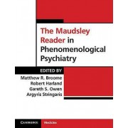 The Maudsley Reader in Phenomenological Psychiatry by Matthew R. Br...