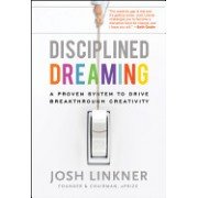 Disciplined Dreaming - A Proven System to Drive Breakthrough Creativity (Linkner Josh)(Cartonat) (9780470922224)