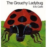 The Grouchy Ladybug/Eric Carle