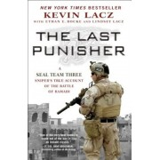 The Last Punisher: A Seal Team Three Sniper's True Account of the Battle of Ramadi, Paperback