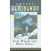 For Whom the Bell Tolls/Ernest Hemingway