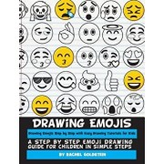 Drawing Emojis Step by Step with Easy Drawing Tutorials for Kids: A Step by Step Emoji Drawing Guide for Children in Simple Steps, Paperback/Rachel a. Goldstein