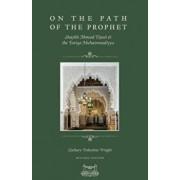On the Path of the Prophet: Shaykh Ahmad Tijani and the Tariqa Muhammadiyya, Paperback/Zachary V. Wright