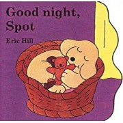 Good Night, Spot, Hardcover/Eric Hill