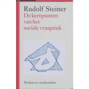 Werken en voordrachten: De kernpunten van het sociale vraagstuk - Rudolf Steiner