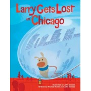 Larry Gets Lost in Chicago, Hardcover