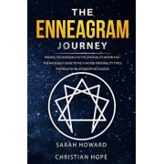 The Enneagram Journey: Finding The Road Back to the Spirituality Within You - The Made Easy Guide to the 9 Sacred Personality Types: For Heal, Paperback/Sarah Howard