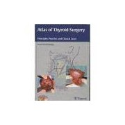 Atlas Of Thyroid Surgery