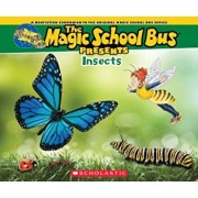 Magic School Bus Presents: Insects: A Nonfiction Companion to the Original Magic School Bus Series, Paperback/Tom Jackson