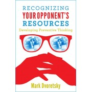 Recognizing Your Opponent Resources Mark Dvoretsky