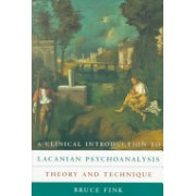 Clinical Introduction to Lacanian Psychoanalysis - Theory and Technique (Fink Bruce)(Paperback) (9780674135369)