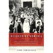 Recovering Armenia: The Limits of Belonging in Post-Genocide Turkey, Paperback/Lerna Ekmekcioglu