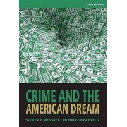 Crime and the American Dream par Rosenfeld & Richard University of MissouriSt. LouisMessner & Steven University à Albany & State University of New ...