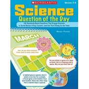 Science Question of the Day, Grades 3-6: 180 Standards-Based Questions That Engage Students in Quick Review of Key Content--And Get Them Ready for the, Paperback/Nancy Finton