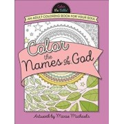 Color the Names of God: An Adult Coloring Book for Your Soul, Paperback/Marie Michaels