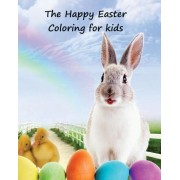 The Happy Easter Coloring Book: A Lovely Coloring Book for Young Children to Enjoy, 50 Pages of Bunny Fun Also Starring Olaf, Tigger, Winnie the Pooh, Paperback
