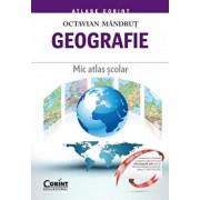 Geografie. Mic atlas scolar/Octavian Mandrut