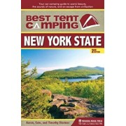 Best Tent Camping: New York State: Your Car-Camping Guide to Scenic Beauty, the Sounds of Nature, and an Escape from Civilization, Paperback/Catharine Starmer