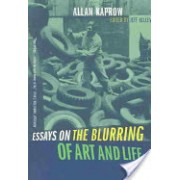 Essays on the Blurring of Art and Life (Kaprow Allan)(Paperback) (9780520240797)