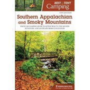 Best Tent Camping: Southern Appalachian and Smoky Mountains: Your Car-Camping Guide to Scenic Beauty, the Sounds of Nature, and an Escape from Civiliz, Paperback/Johnny Molloy
