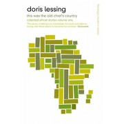 This Was the Old Chief's Country. Collected African Stories Volume One, Paperback/Doris Lessing