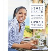 Food, Health, and Happiness: 115 On-Point Recipes for Great Meals and a Better Life, Hardcover