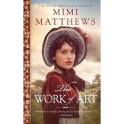 The Work of Art: A Regency Romance, Paperback/Mimi Matthews