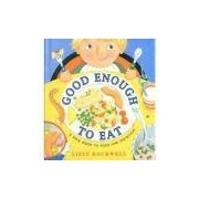 Livro - Good Enough To Eat - A Kid´s Guide To Food And Nutrition