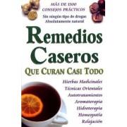 Remedios Caseros Que Curan Casi Todo, Paperback