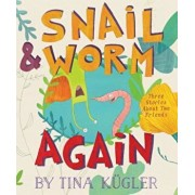 Snail and Worm Again, Hardcover/Tina Kugler