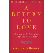 A Return to Love: Reflections on the Principles of a Course in Miracles, Paperback