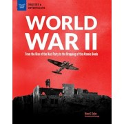 World War II: From the Rise of the Nazi Party to the Dropping of the Atomic Bomb, Hardcover/Diane Taylor
