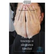 Pacatele tineretii si sanatatea familiei - Konstantin V. Zorin